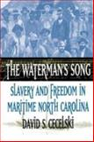 The Waterman's Song, David S. Cecelski, 0807849723