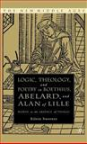 Logic, Theology, and Poetry in Boethius, Abelard, and Alan of Lille : Words in the Absence of Things, Sweeney, Eileen, 1403969728