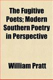 The Fugitive Poets; Modern Southern Poetry in Perspective, Pratt, William, 1152919733