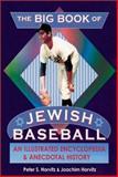 The Big Book of Jewish Baseball, Peter S. Horvitz and Joachim Horvitz, 1561719730