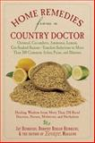 Home Remedies from a Country Doctor, Jay Heinrichs and Dorothy Behlen Heinrichs, 1602399735