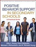 Positive Behavior Support in Secondary Schools : A Practical Guide, Young, Ellie L. and Caldarella, Paul, 1609189736
