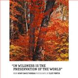In Wildness Is the Preservation of the World, Eliot Porter and Henry David Thoreau, 1934429732