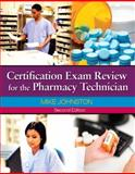 Certification Exam Review for the Pharmacy Technician, Johnston, Mike and Gricar, Jeff, 0135109736