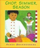 Chop, Simmer, Season, Alexa Brandenberg, 0152009736