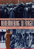 Remembering to Forget