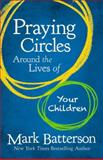 Praying Circles Around the Lives of Your Children, Mark Batterson, 0310339731