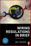 Wiring Regulations in Brief : A complete guide to the requirements of the 17th Edition of the IEE Wiring Regulations, BS 7671 and Part P of the Building Regulations, , 0750689730