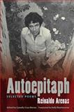 Autoepitaph : Selected Poems, Arenas, Reinaldo, 0813049733