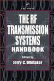 The RF Transmission Systems Handbook, , 0849309735