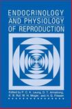 Endocrinology and Physiology of Reproduction, Leung, P. C. K. and Armstrong, D. T., 1489919732