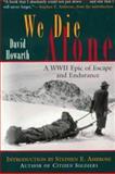 We Die Alone, David Howarth, 1558219730