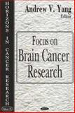 Focus on Brain Cancer Research, Yang, Andrew V., 1594549737