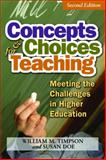 Concepts and Choices for Teaching : Meeting the Challenges of Higher Education, Timpson, William M. and Doe, Sue, 1891859730
