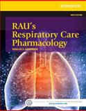 Workbook for Rau's Respiratory Care Pharmacology 9th Edition