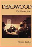 Deadwood, Watson Parker, 0803209738