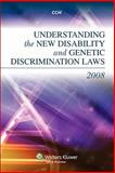 Understanding the New Disability and Genetic Discrimination Laws of 2008, Cch, 0808019732