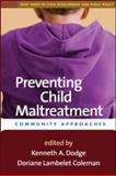 Preventing Child Maltreatment : Community Approaches, Dodge, Kenneth A., 1593859732
