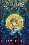 Julius and the Watchmaker, Tim Hehir, 1922079731