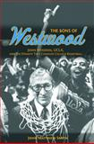 The Sons of Westwood : John Wooden, UCLA, and the Dynasty That Changed College Basketball, Smith, John Matthew, 0252079736