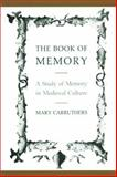 The Book of Memory : A Study of Memory in Medieval Culture, Carruthers, Mary J., 0521429730