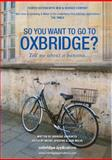So You Want to Go to Oxbridge?, Rachel Spedding and Jane Welsh, 095507973X