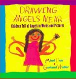 Drawing Angels Near, Mimi Doe and Garland Waller, 0671529730