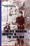The 4th Michigan Infantry in the Civil War, Martin N. Bertera and Kim Crawford, 0870139738