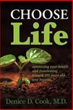 Choose Life, Denice D. Cook, 1449079733