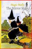 Magic Molly; the Mirror Maze, Trevor Forest, 1477489738