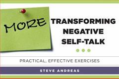 More Transforming Negative Self-Talk : Practical, Effective Exercises, Andreas, Steve, 0393709736