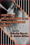 Impacts of Incarceration on the African American Family, , 0765809737