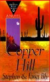 Copper Hill, Stephen A. Bly and Janet Bly, 0892839732