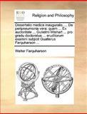 Dissertatio Medica Inauguralis de Peripneumonia Ver, Walter Farquharson, 1170099734