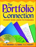 The Portfolio Connection : Student Work Linked to Standards, Burke, Kay, 141295973X