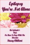 Epilepsy You're Not Alone, Stacey Chillemi, 1435729730