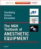 The MGH Textbook of Anesthetic Equipment, Sandberg, Warren and Urman, Richard, 1437709737