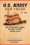 U S Army Sea Tales, Master Sergeant Walter L. Grey Jr., 1453549730