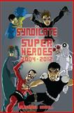 The Syndicate of Super Heroes, Alexander Russell, 1479219738