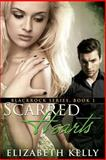 Scarred Hearts, Elizabeth Kelly, 149604973X