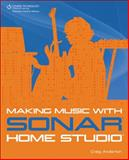 Making Music with SONAR Home Studio 9781598639735