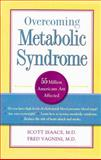 Overcoming Metabolic Syndrome, Scott Isaacs and Frederic J. Vagnini, 1886039739