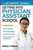 The Ultimate Guide to Getting into Physician Assistant School, Third Edition, Rodican, Andrew, 007163973X