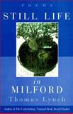 Still Life in Milford, Thomas Lynch, 0393319733