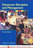 Classroom Discipline and Management, Edwards, Clifford H., 0471459739