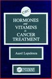 Hormones and Vitamins in Cancer Treatment 9780849359736