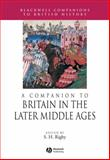 A Companion to Britain in the Later Middle Ages, Rigby, S. H., 1405189738