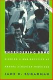 Engendering Song : Singing and Subjectivity at Prespa Albanian Weddings, Sugarman, Jane C., 0226779734