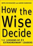 How the Wise Decide, Aaron Sandoski and Bryn Zeckhauser, 0307339734