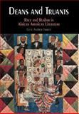 Deans and Truants : Race and Realism in African American Literature, Jarrett, Gene Andrew, 0812239733